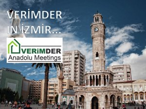 VERİMDER ANADOLU MEETINGS ARE IN İZMİR!